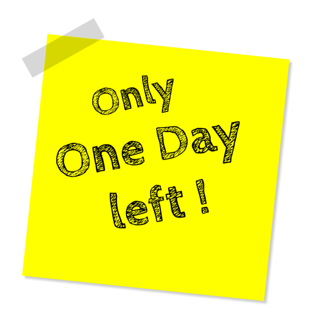 """yellow sticky note that has the words """"only one day left"""""""